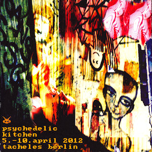 flyer_psychedelickitchen_tacheles_april2012_1